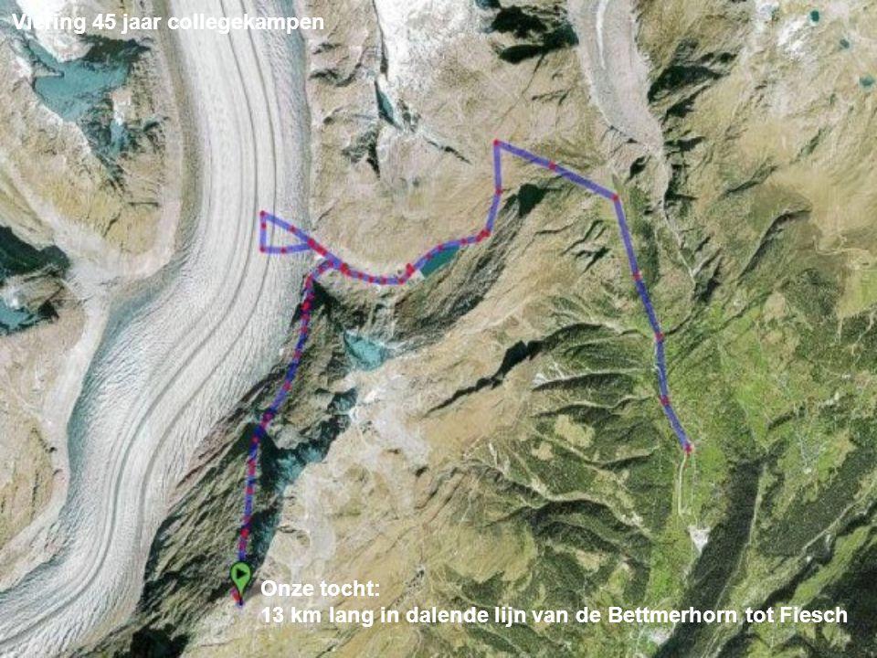 Viering 45 jaar collegekampen Onze tocht: 13 km lang in dalende lijn van de Bettmerhorn tot Fiesch
