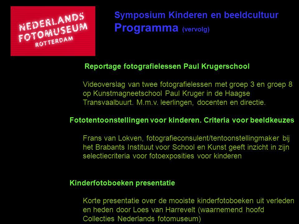 Symposium Kinderen en beeldcultuur Programma (vervolg) Reportage fotografielessen Paul Krugerschool Videoverslag van twee fotografielessen met groep 3