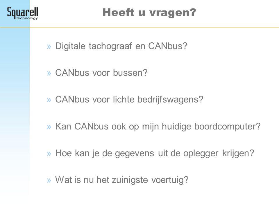 »Digitale tachograaf en CANbus? »CANbus voor bussen? »CANbus voor lichte bedrijfswagens? »Kan CANbus ook op mijn huidige boordcomputer? »Hoe kan je de