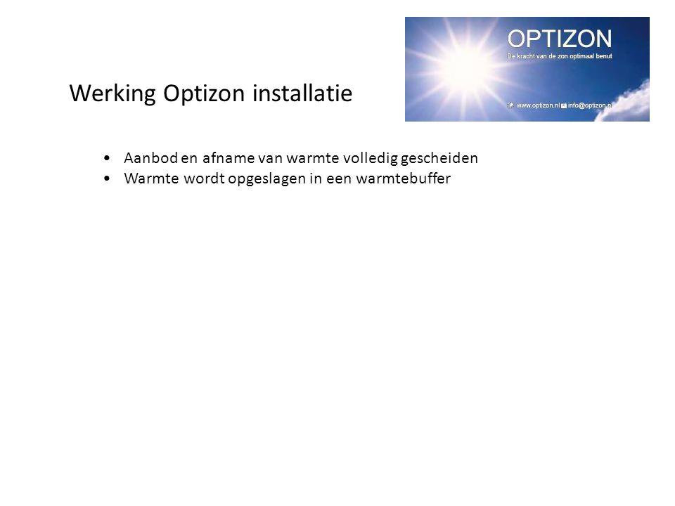 •Aanbod en afname van warmte volledig gescheiden •Warmte wordt opgeslagen in een warmtebuffer Werking Optizon installatie