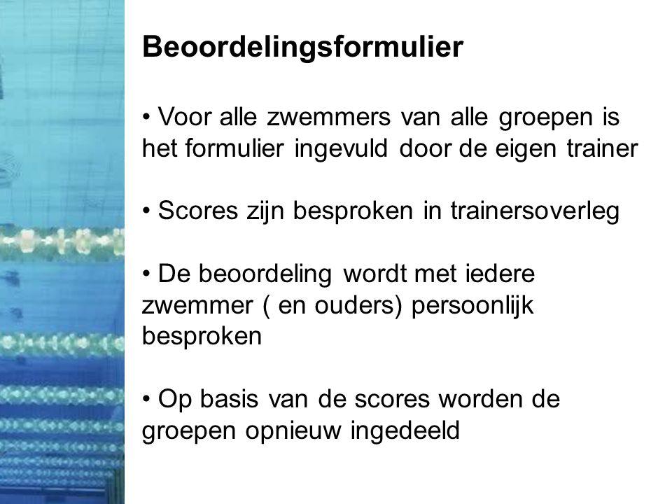 Beoordelingsformulier • Voor alle zwemmers van alle groepen is het formulier ingevuld door de eigen trainer • Scores zijn besproken in trainersoverleg