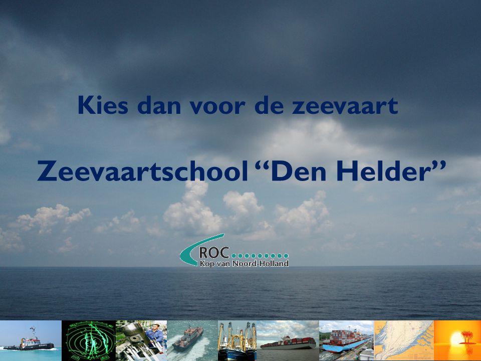 """Kies dan voor de zeevaart Zeevaartschool """"Den Helder"""""""