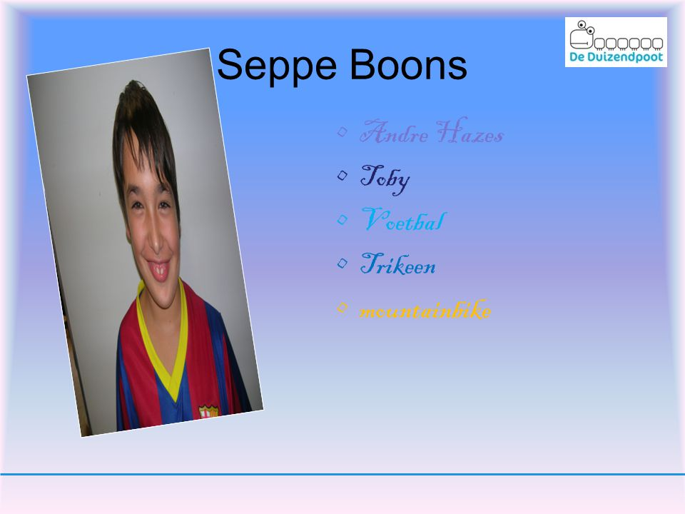 •A•Andre Hazes •T•Toby •V•Voetbal •T•Trikeen •m•mountainbike Seppe Boons