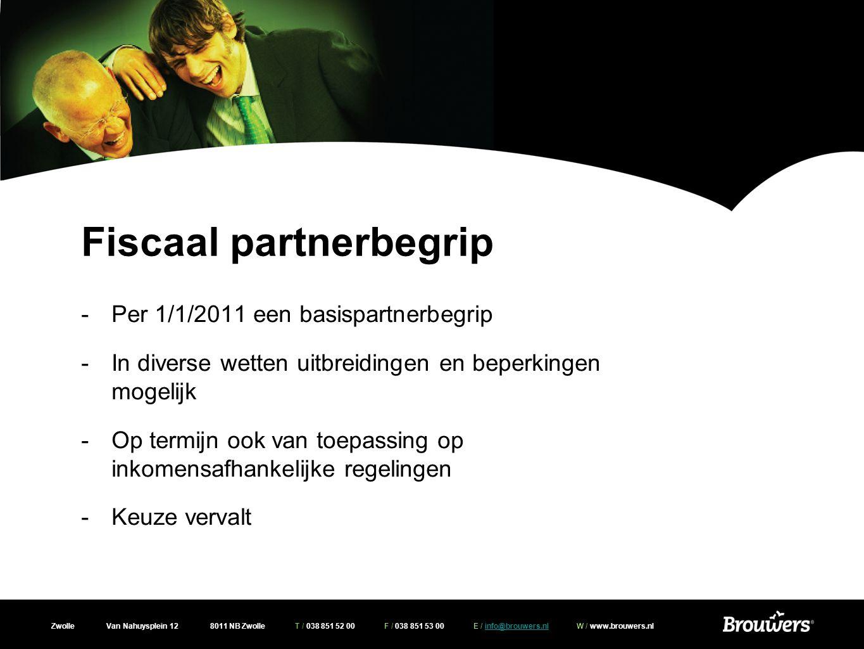 Zwolle Van Nahuysplein 12 8011 NB Zwolle T / 038 851 52 00 F / 038 851 53 00 E / info@brouwers.nl W / www.brouwers.nlinfo@brouwers.nl Fiscaal partnerb