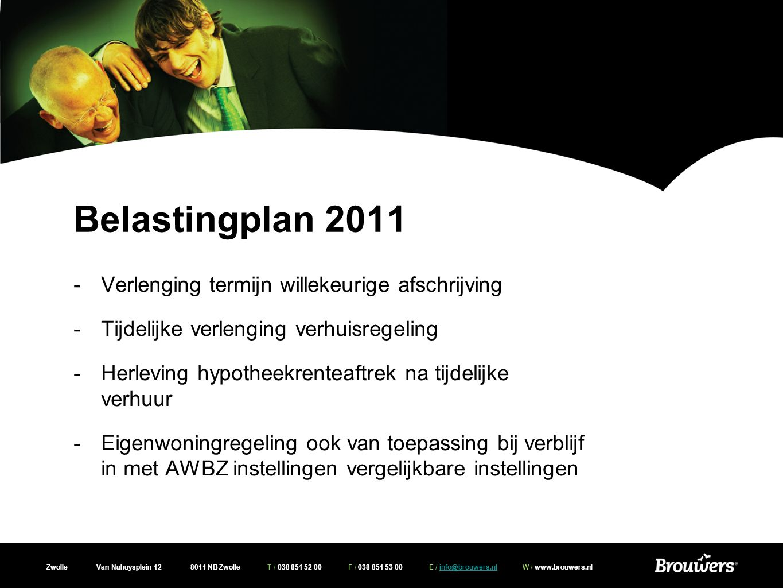 Zwolle Van Nahuysplein 12 8011 NB Zwolle T / 038 851 52 00 F / 038 851 53 00 E / info@brouwers.nl W / www.brouwers.nlinfo@brouwers.nl Belastingplan 2011 Aftrek eigenwoningforfait wegens geen of geringe eigen woning schuld (Wet Hillen): -Rente evenredig toerekenen aan periode waarop deze betrekking heeft -Korting personeelslening telt mee voor berekening -Eigenwoningschuld bij BV DGA met nihilrente toch rekening houden met rente