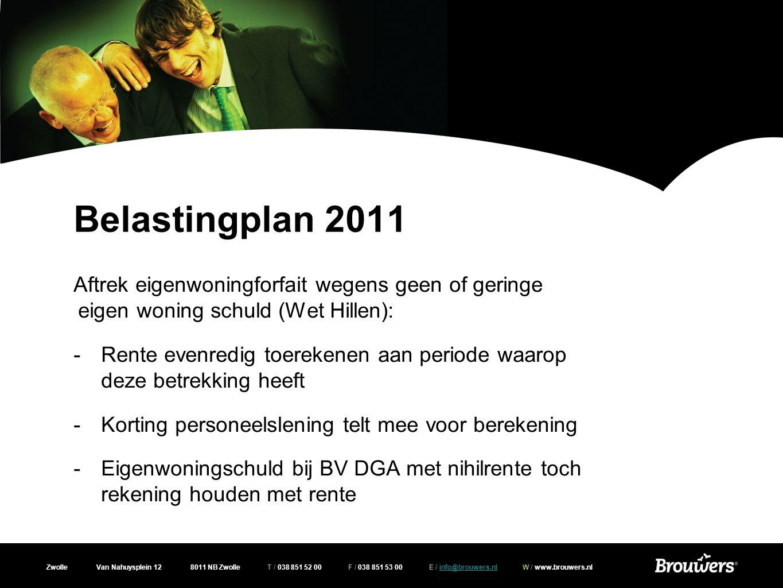 Zwolle Van Nahuysplein 12 8011 NB Zwolle T / 038 851 52 00 F / 038 851 53 00 E / info@brouwers.nl W / www.brouwers.nlinfo@brouwers.nl Belastingplan 2011 -Afschaffing heffingskortingen voor maatschappelijke beleggingen, directe beleggingen in durfkapitaal en culturele beleggingen -Vrijstelling box 3 blijft -Afschaffing aftrek voor verliezen op directe beleggingen in durfkapitaal, overgangsrecht voor geldleningen die zijn verstrekt voor 1/1/2011