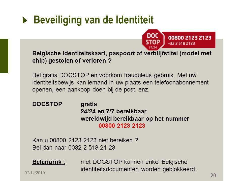 20 Beveiliging van de Identiteit Belgische identiteitskaart, paspoort of verblijfstitel (model met chip) gestolen of verloren ? Bel gratis DOCSTOP en