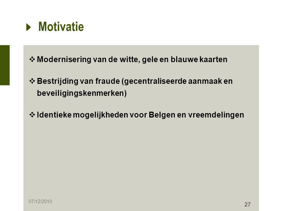 27  Modernisering van de witte, gele en blauwe kaarten  Bestrijding van fraude (gecentraliseerde aanmaak en beveiligingskenmerken)  Identieke mogel