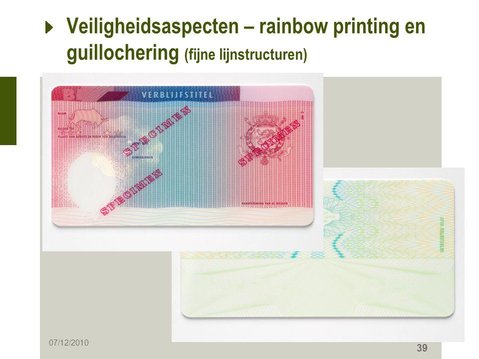 39 Veiligheidsaspecten – rainbow printing en guillochering (fijne lijnstructuren) 07/12/2010