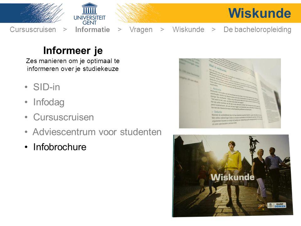 Wiskunde • SID-in • Infodag • Cursuscruisen • Adviescentrum voor studenten • Infobrochure Cursuscruisen > Informatie > Vragen > Wiskunde > De bachelor