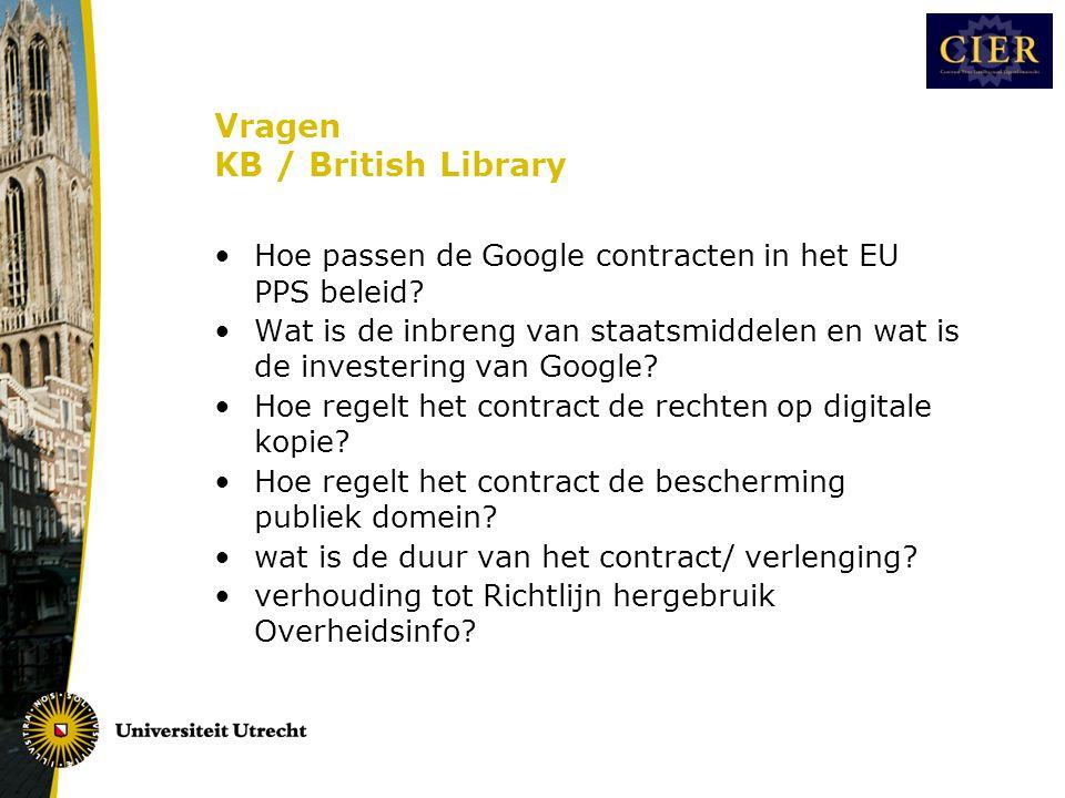 Vragen KB / British Library •Hoe passen de Google contracten in het EU PPS beleid.