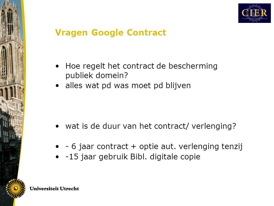 Vragen Google Contract •Hoe regelt het contract de bescherming publiek domein.