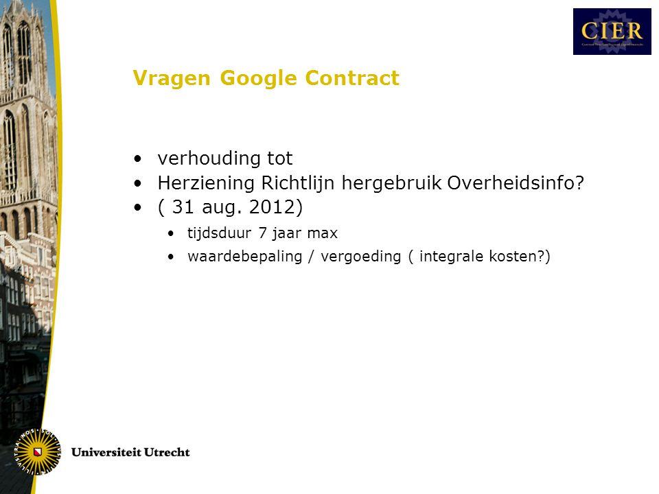 Vragen Google Contract •verhouding tot •Herziening Richtlijn hergebruik Overheidsinfo.