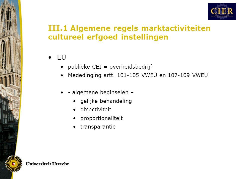 III.2 Algemene regels EU •Publieke aanbesteding •Richtlijn 2004/19/EC •Staatssteun art.