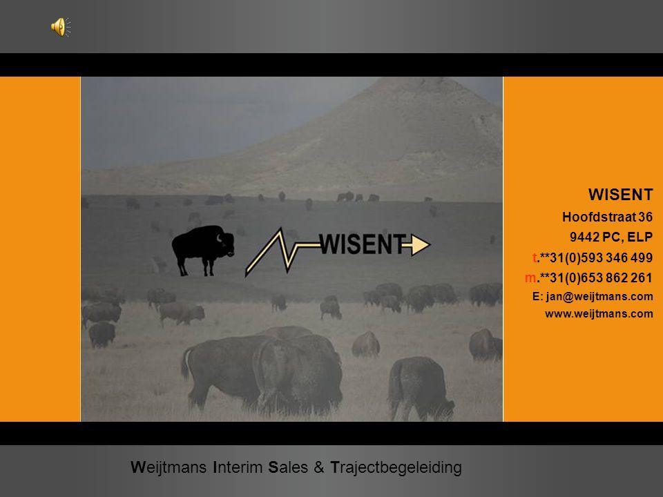 Weijtmans Interim Sales & Trajectbegeleiding WISENT Hoofdstraat 36 9442 PC, ELP t.**31(0)593 346 499 m.**31(0)653 862 261 E: jan@weijtmans.com www.wei