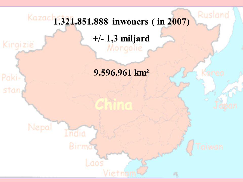 1.321.851.888 inwoners ( in 2007) +/- 1,3 miljard 9.596.961 km² 4e grootste land ter wereld
