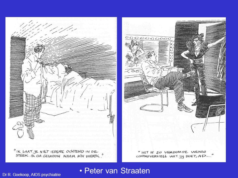 • Peter van Straaten Dr R. Goekoop, AIOS psychiatrie
