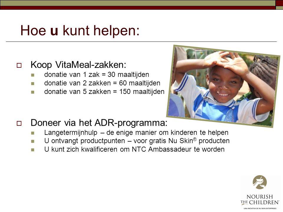 Hoe u kunt helpen:  Koop VitaMeal-zakken:  donatie van 1 zak = 30 maaltijden  donatie van 2 zakken = 60 maaltijden  donatie van 5 zakken = 150 maa