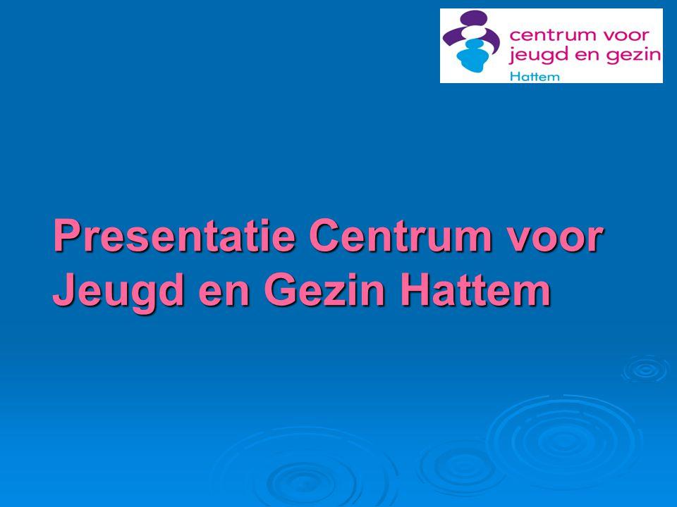 Presentatie Centrum voor Jeugd en Gezin Hattem