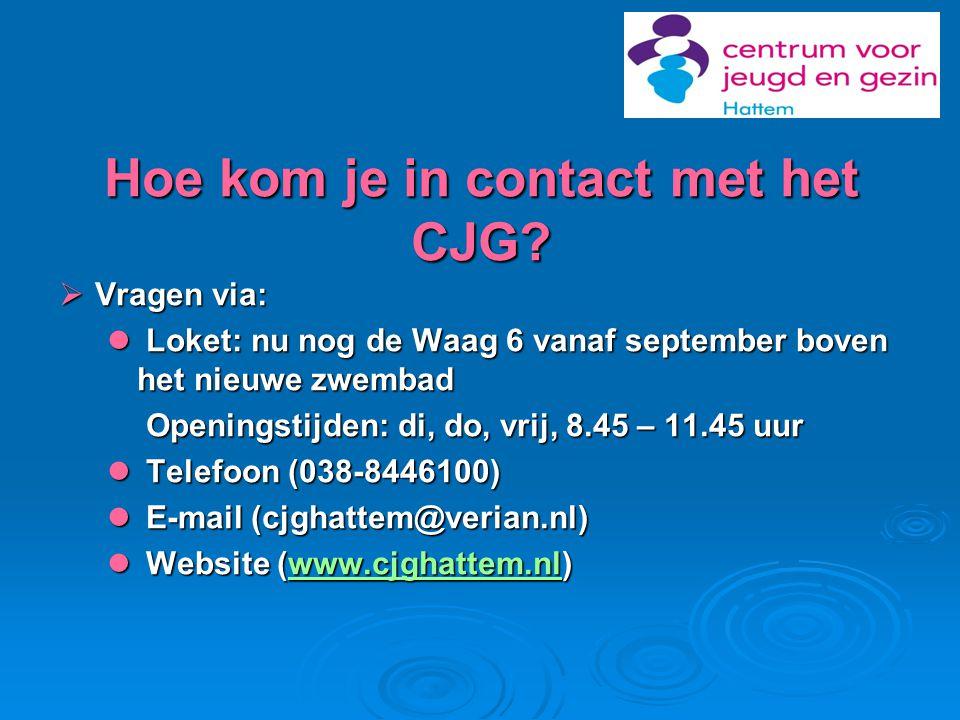 Hoe kom je in contact met het CJG?  Vragen via:  Loket: nu nog de Waag 6 vanaf september boven het nieuwe zwembad Openingstijden: di, do, vrij, 8.45