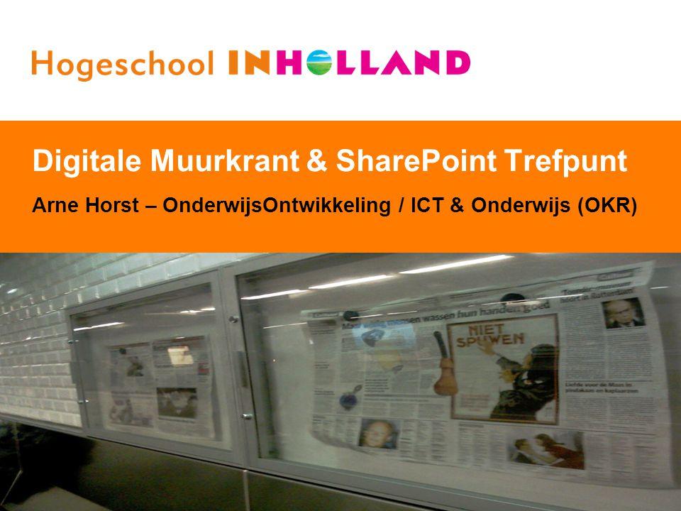 1 Digitale Muurkrant & SharePoint Trefpunt Arne Horst – OnderwijsOntwikkeling / ICT & Onderwijs (OKR)