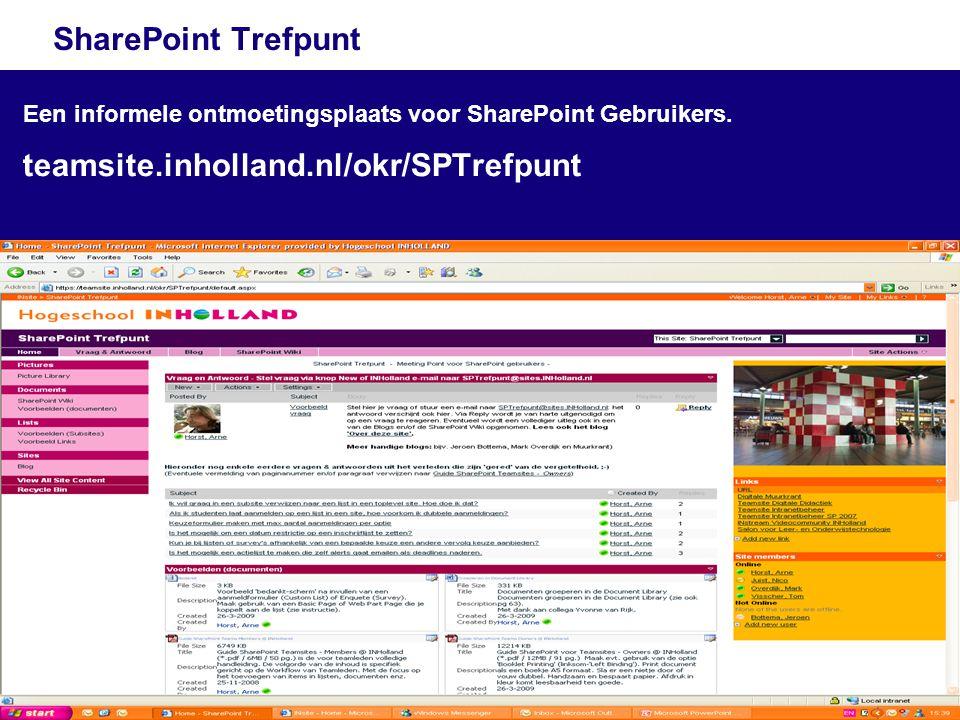 19 SharePoint Trefpunt Een informele ontmoetingsplaats voor SharePoint Gebruikers. teamsite.inholland.nl/okr/SPTrefpunt