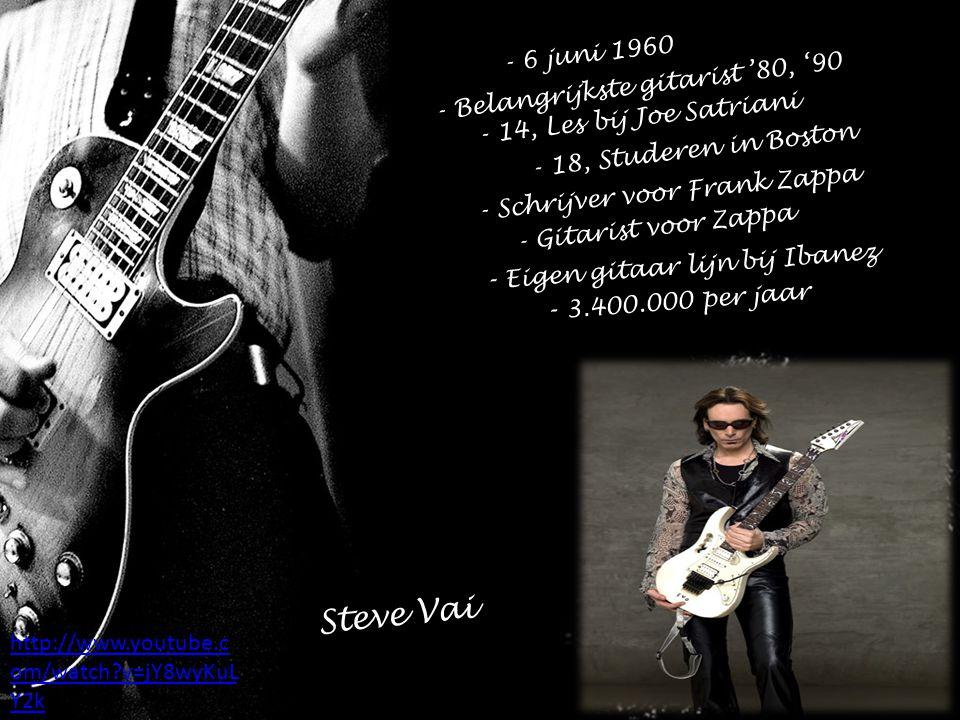 - 6 juni 1960 - Belangrijkste gitarist '80, '90 - 14, Les bij Joe Satriani - 18, Studeren in Boston - Schrijver voor Frank Zappa - Gitarist voor Zappa