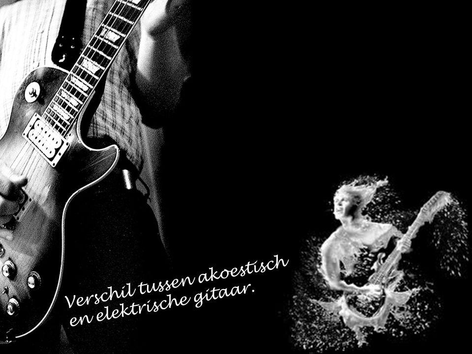 Verschil tussen akoestisch en elektrische gitaar.