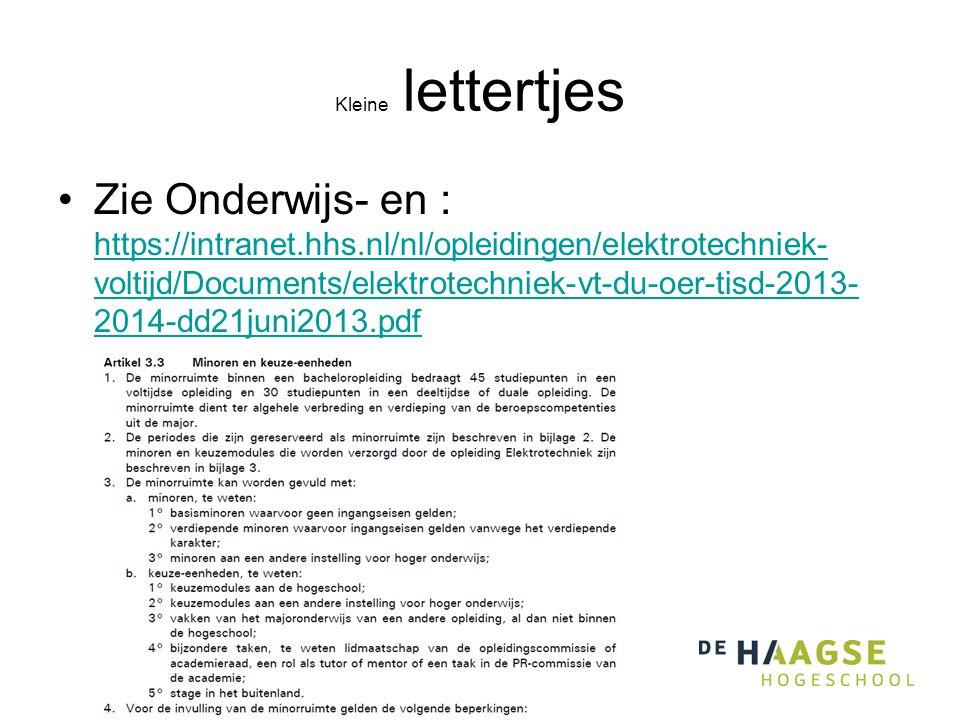 Kleine lettertjes •Zie Onderwijs- en : https://intranet.hhs.nl/nl/opleidingen/elektrotechniek- voltijd/Documents/elektrotechniek-vt-du-oer-tisd-2013-
