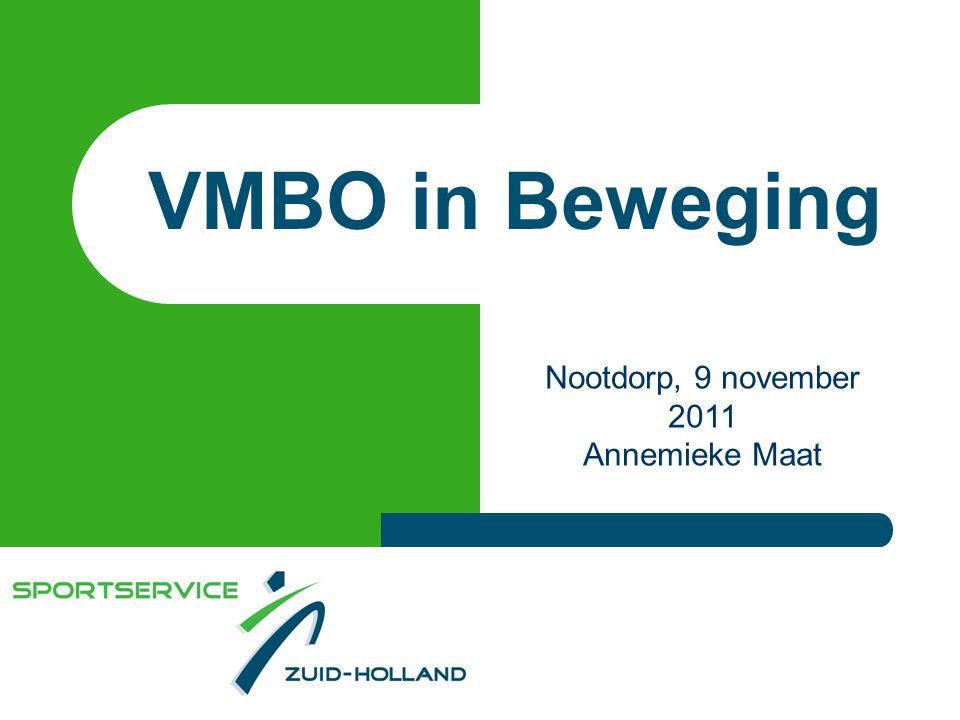 VMBO in Beweging Nootdorp, 9 november 2011 Annemieke Maat