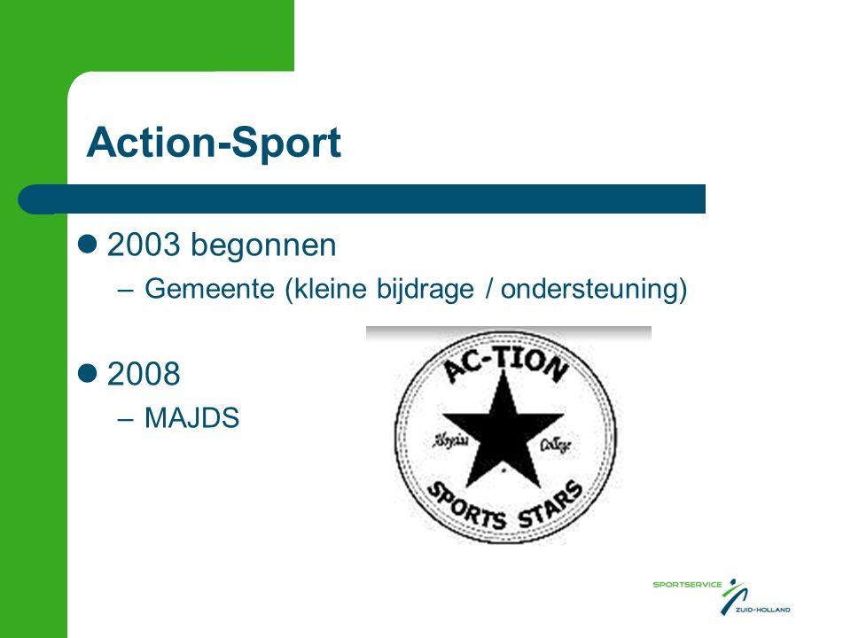 Action-Sport  2003 begonnen –Gemeente (kleine bijdrage / ondersteuning)  2008 –MAJDS