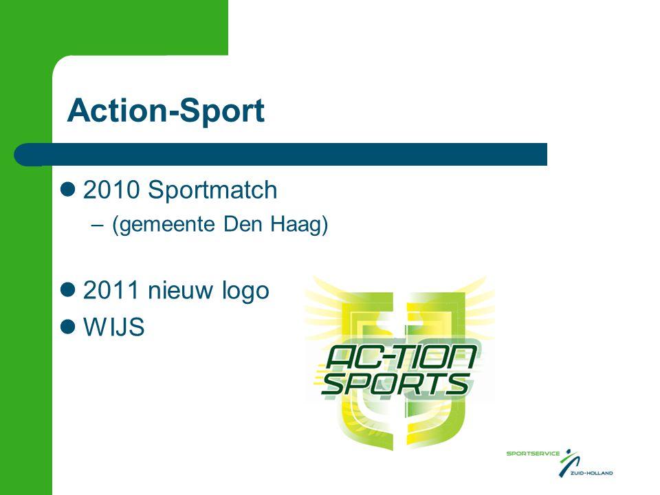 Action-Sport  2010 Sportmatch –(gemeente Den Haag)  2011 nieuw logo  WIJS