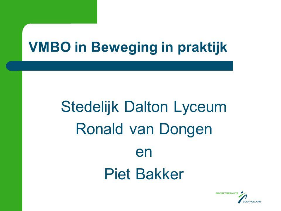 VMBO in Beweging in praktijk Stedelijk Dalton Lyceum Ronald van Dongen en Piet Bakker