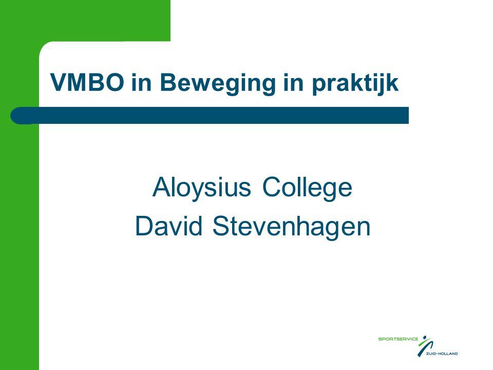 VMBO in Beweging in praktijk Aloysius College David Stevenhagen