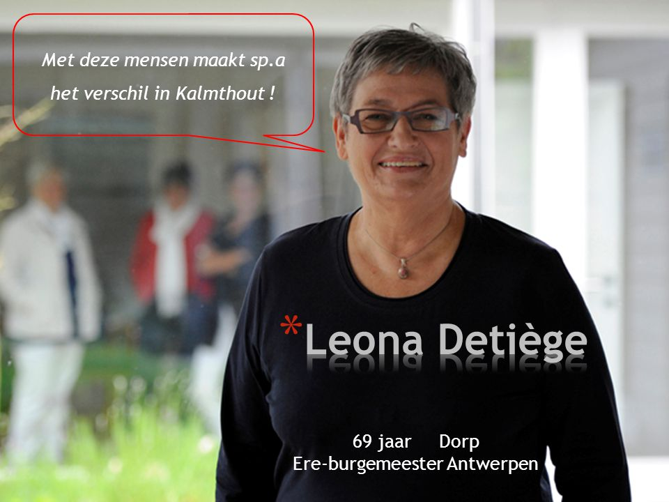 69 jaar Dorp Ere-burgemeester Antwerpen Met deze mensen maakt sp.a het verschil in Kalmthout !