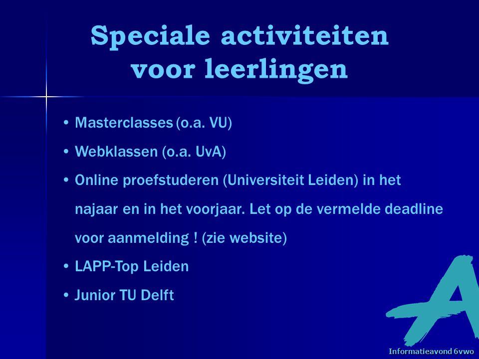 Speciale activiteiten voor leerlingen • •Masterclasses (o.a.