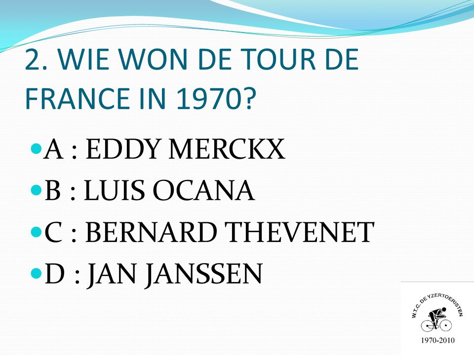 2. WIE WON DE TOUR DE FRANCE IN 1970.