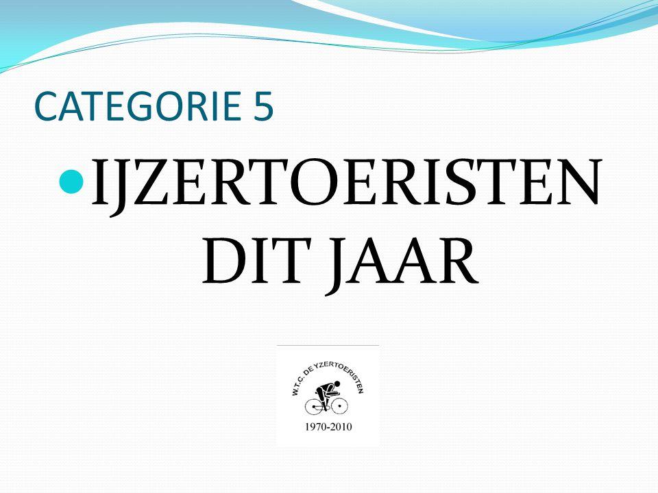 CATEGORIE 5  IJZERTOERISTEN DIT JAAR