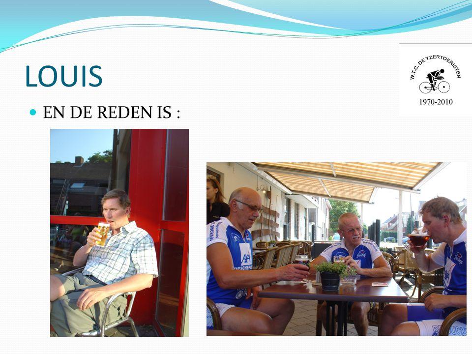 LOUIS  EN DE REDEN IS :