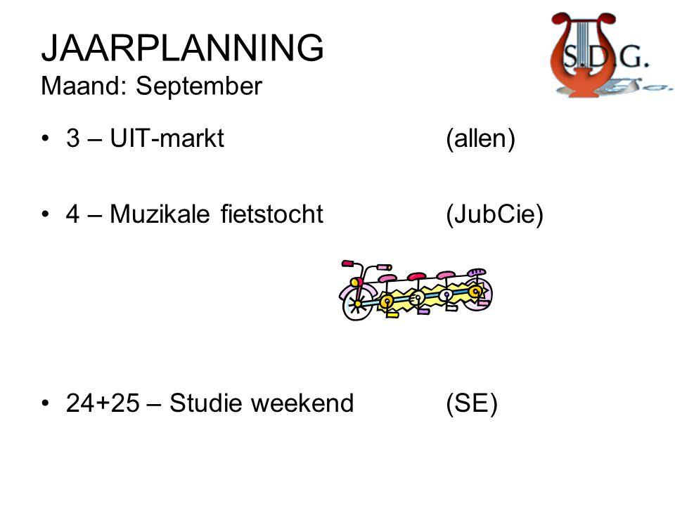 JAARPLANNING Maand: September •3 – UIT-markt(allen) •4 – Muzikale fietstocht(JubCie) •24+25 – Studie weekend(SE)