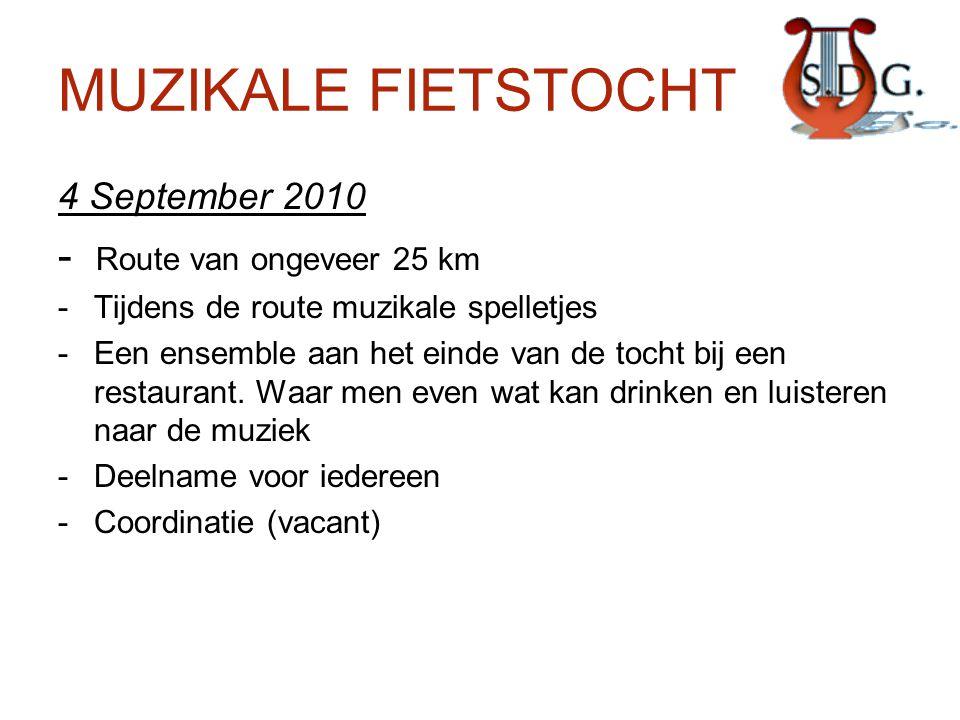 MUZIKALE FIETSTOCHT 4 September 2010 - Route van ongeveer 25 km -Tijdens de route muzikale spelletjes -Een ensemble aan het einde van de tocht bij een