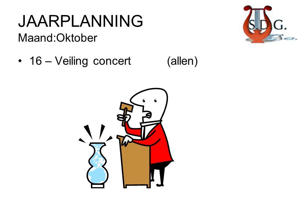 JAARPLANNING Maand:Oktober •16 – Veiling concert(allen)