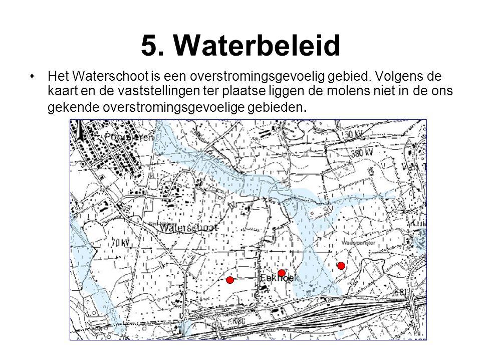 5. Waterbeleid •Het Waterschoot is een overstromingsgevoelig gebied. Volgens de kaart en de vaststellingen ter plaatse liggen de molens niet in de ons