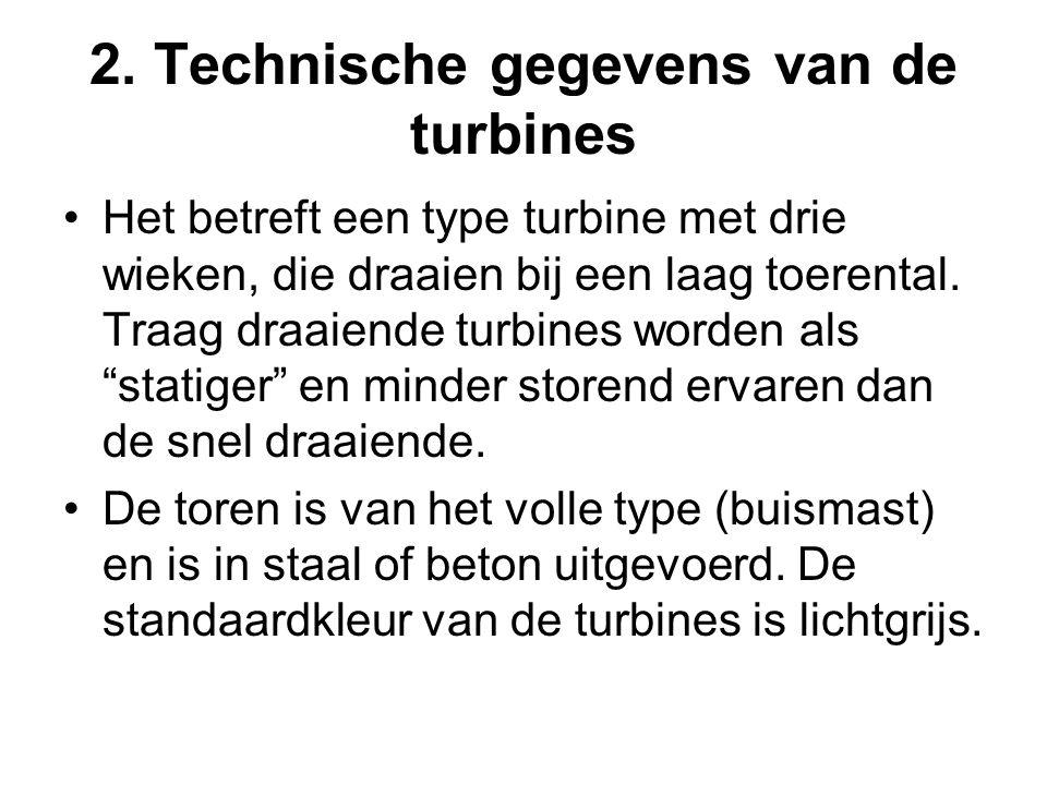 2. Technische gegevens van de turbines •Het betreft een type turbine met drie wieken, die draaien bij een laag toerental. Traag draaiende turbines wor