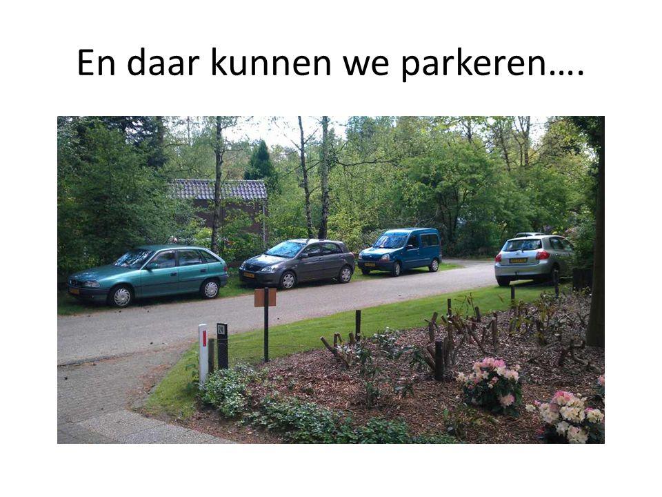 En daar kunnen we parkeren….