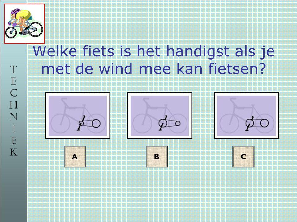 TECHNIEKTECHNIEK Welke fiets is het handigst als je met de wind mee kan fietsen ABC