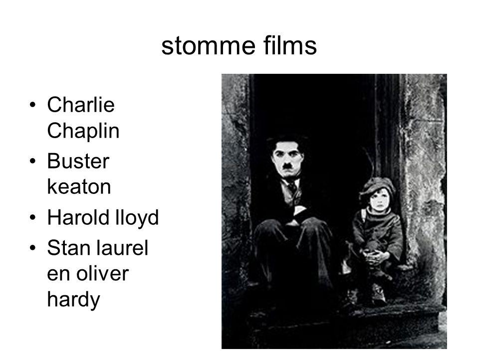 stomme films •Charlie Chaplin •Buster keaton •Harold lloyd •Stan laurel en oliver hardy