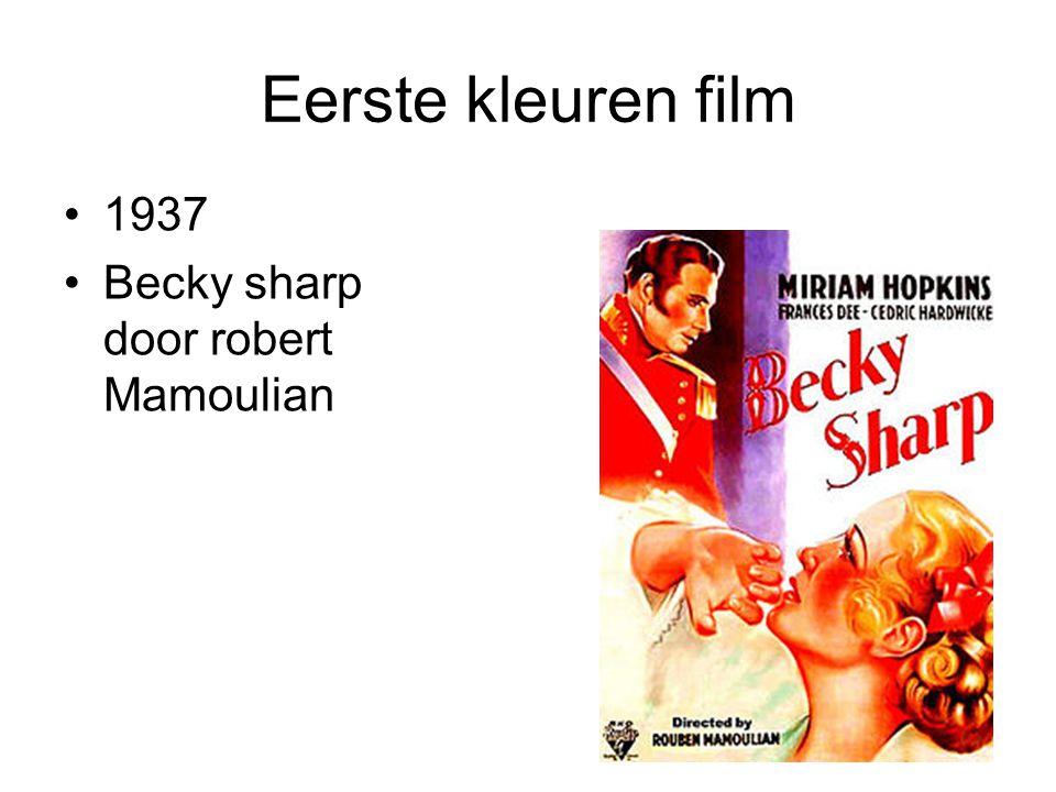 Eerste kleuren film •1937 •Becky sharp door robert Mamoulian