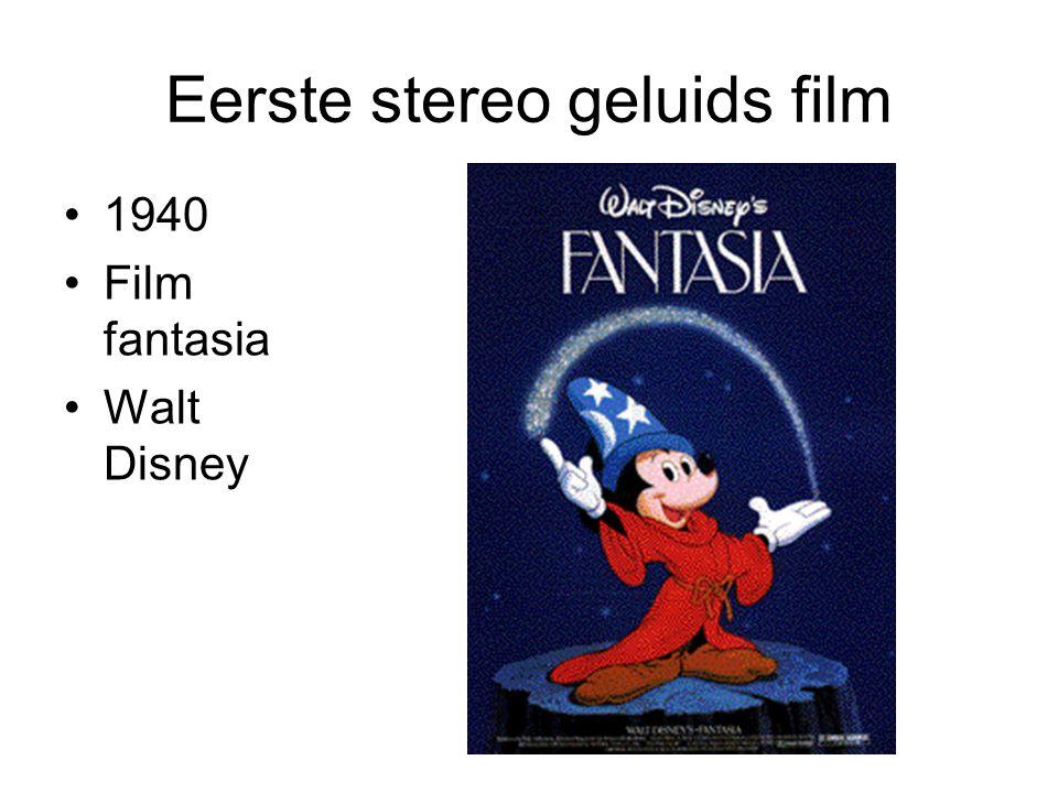 Eerste stereo geluids film •1940 •Film fantasia •Walt Disney