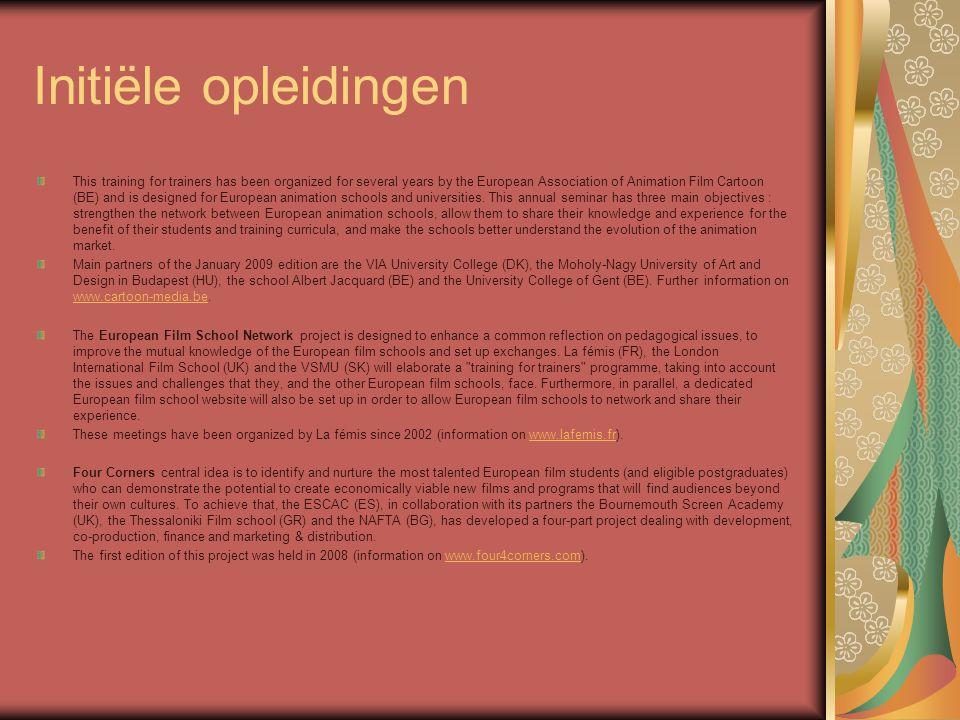 Steun aan ontwikkeling: slate funding Middelgrote & grote bedrijven Drama, animatie, creatieve docu, interactieve 70.000 tot 190.000 € Ervaring: 1 internationale distributie